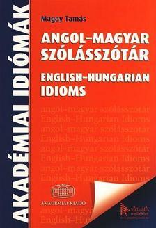 Magay Tamás - Angol magyar szólásszótár - English-Hungarian Idioms + virtuális melléklet