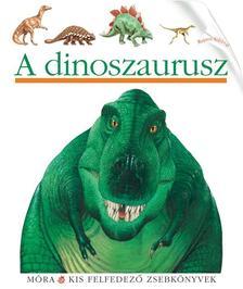 - A dinoszaurusz - Kis felfedező sorozat