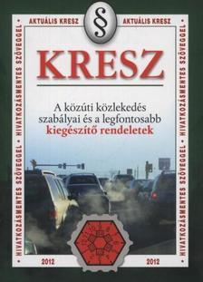 KRESZ - A közúti közlekedés szabályai és legfontosabb kiegészítő rendeletek 5.kiadás