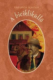 Friedrich Glauser - A bicikliküllő