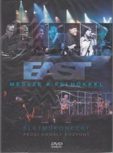 East - MESSZE A FELHŐKKEL - EAST ÉLETMŰKONCERT (PÉCSI KODÁLY KÖZPONT 2012) DVD
