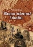 Pivárcsi István - Magyar hadvezérek kalandjai [eKönyv: epub, mobi]