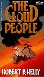 KELLY, ROBERT B. - The Cloud People [antikvár]