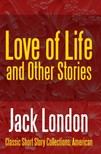 Jack London - Love of Life & Other Stories [eKönyv: epub,  mobi]