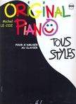 LE COZ, MICHEL - ORIGINAL PIANO TOUS STYLES, POUR S`AMUSER AU CLAVIER CD INCLUS