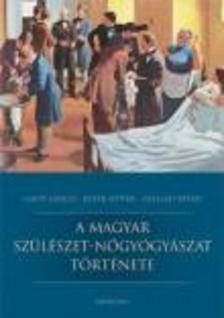 Lampé-Batár-Szállási - A magyar szülészet-nőgyógyászat története
