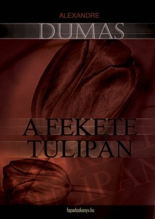 Dumas, Alexandre - A fekete tulipán   [eKönyv: epub, mobi]