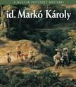 HESSKY ORSOLYA - Id. Markó Károly [eKönyv: epub, mobi]<!--span style='font-size:10px;'>(G)</span-->