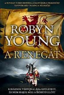 Robyn Young - A renegátFelkelés-trilógia 2. könyve