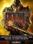 Games HSE - Doom 4 Unofficial Walkthroughs,  Tips Tricks,  & Game Secrets [eKönyv: epub,  mobi]