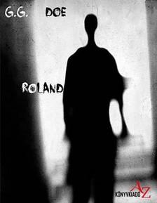 Doe G.G. - Roland [eKönyv: pdf, epub, mobi]