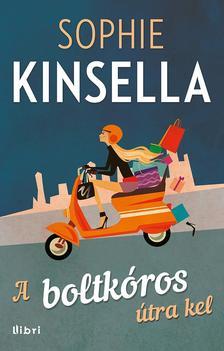 Sophie Kinsella - A boltkóros útra kel