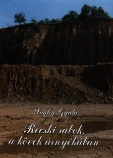 Sághy Gyula - RECSKI RABOK, A KÖVEK ÁRNYÉKÁBAN