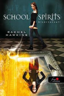 Rachel Hawkins - School Spirit - Kísértetsuli (Hex Hall spin off) - KEMÉNY BORÍTÓS