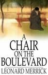 Merrick Leonard - A Chair on the Boulevard [eKönyv: epub,  mobi]