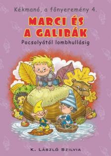 K. László Szilvia - Kékmanó, a főnyeremény 4. Marci és a galibák. Pocsolyától lombhullásig