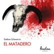 Parolas Languages Esteban Echeverria, - El Matadero [eKönyv: epub,  mobi]