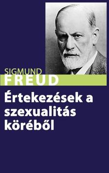Sigmund Freud - Értekezések a szexualitás köréből