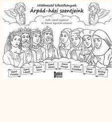 Szauer Ágoston - Árpád-házi szentjeink