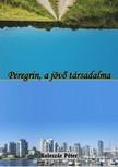 Koleszár Péter - Peregrin, a jövő társadalma [eKönyv: epub, mobi]