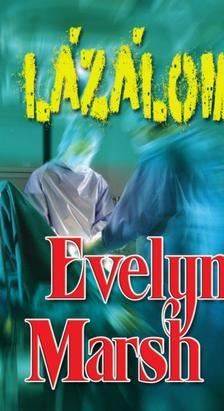Evelyn Marsh - Lázálom