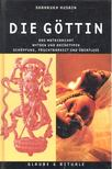 HUSAIN, SHAHRUKH - Die Göttin - Das Matriarchat Mythen und Archetypen [antikvár]
