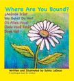 LeDoux Sylvia - Where Are You Bound? - English,  Espanol,  Deutsche,  Francais,  Portugues,  Italiano [eKönyv: epub,  mobi]