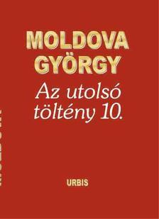 MOLDOVA GYÖRGY - Az utolsó töltény 10.