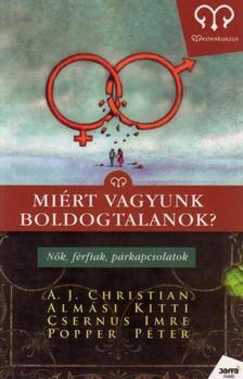 A.J. Christian - Almási Kitti - Csernus Imre - Popper Péter - Miért vagyunk boldogtalanok?