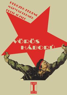 Herczeg Ferenc-Mályusz Elemér-Breit József - Vörös Háború