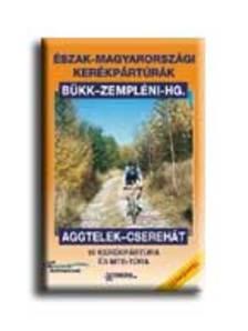 Szokoly Miklósné (szerk.) - ÉSZAK-MAGYARORSZÁGI KERÉKPÁRTÚRÁK * BÜKK-ZEMPLÉNI-HG.AGGTELE