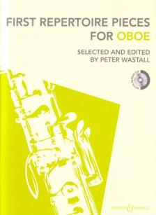 FIRST REPERTOIRE PIECES FOR OBOE,SELECTED AND EDITED BY PETER WASTALL WITH AUDIO CD