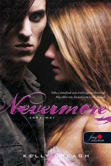 Kelly Creagh - Nevermore - Soha már - KEMÉNY BORÍTÓS