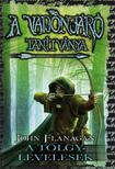 John Flanagan - A Vadonjáró tanítványa 4. A Tölgylevelesek - KEMÉNY BORÍTÓS<!--span style='font-size:10px;'>(G)</span-->