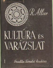 Allier, Raoul - Kultúra és varázslat [antikvár]