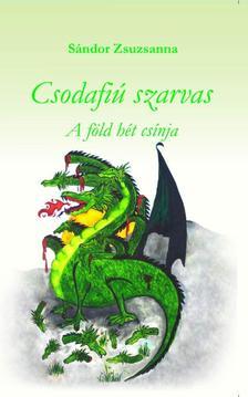 Sándor Zsuzsanna - CSODAFIÚ SZARVAS - A FÖLD HÉT CSÍNJA