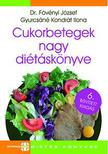 Dr. Fövényi József - Gyurcsáné Kondrát Ilona - Cukorbetegek nagy diétáskönyve - 6. bővített kiadás