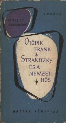 FRIEDRICH DÜRRENMATT - Ötödik Frank - Stranitzky és a nemzeti hős [antikvár]