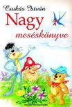CSUKÁS ISTVÁN - Nagy meséskönyve - KEMÉNY BORÍTÓS