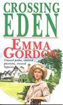 GORDON, EMMA - Crossing Eden [antikvár]
