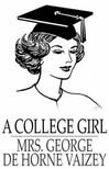 Vaizey George de Horne - A College Girl [eKönyv: epub,  mobi]