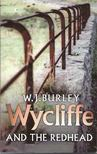 BURLEY, W.J. - Wycliffe and the Redhead [antikvár]