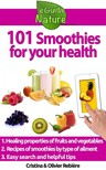 Olivier Rebiere Cristina Rebiere, - 101 Smoothies for your health [eKönyv: epub,  mobi]