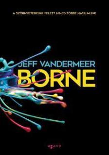 Jeff VanderMeer - Borne