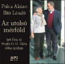 Polcz Alaine, Bitó László - Az utolsó mérföld