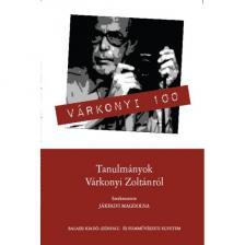 szerk. Jákfalvi Magdolna - Várkonyi 100 (Tanulmányok Várkonyi Zoltánról)