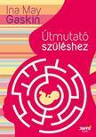 Ina May Gaskin - Útmutató szüléshez 3. kiadás
