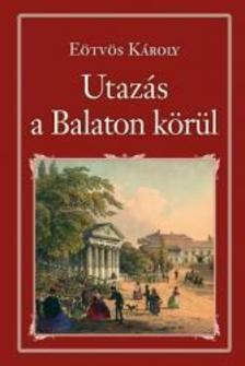 Eötvös Károly - Utazás a Balaton körül - Nemzeti Könyvtár 44.