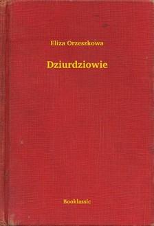 Orzeszkowa Eliza - Dziurdziowie [eKönyv: epub, mobi]