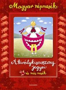 - Magyar népmesék: A királykisasszony jegyei és más mesék